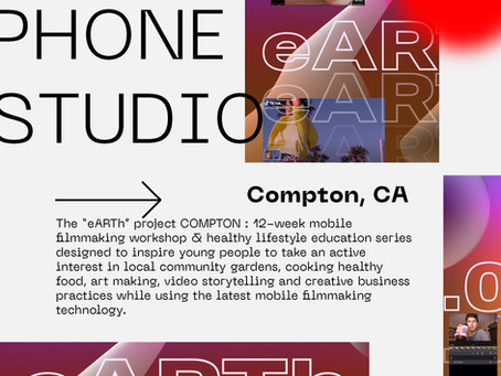 The eARTH Project: Compton, CA - Sustainability & Mobile Filmmaking