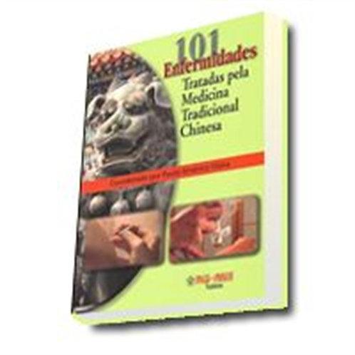 101 Enfermidades Tratadas pela Medicina Chinesa