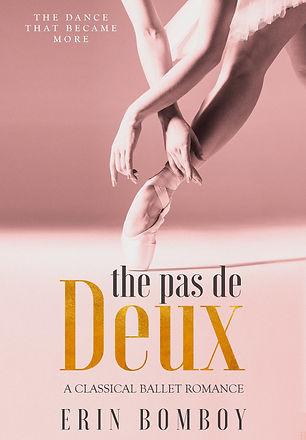 The Pas de Deux: A Classical Ballet Romance by Erin Bomboy