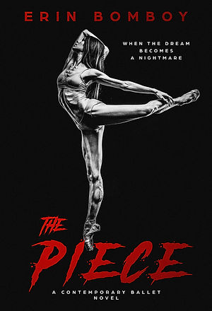 The Piece: A Contemporary Ballet Novel by Erin Bomboy