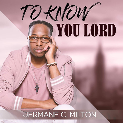 To Know You Lord