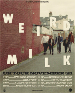 WEIRD MILK - UK TOUR 2021