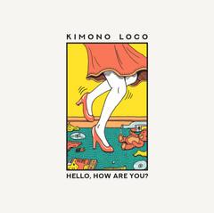 KIMONO LOCO - HELLO, HOW ARE YOU? EP