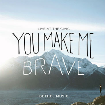 you-make-me-brave-bethel-music1.jpg