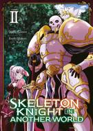 "Akira Sawano (Dessins) , KeG (Chara Design) , Ennki Hakari (Scénariste) ""Skeleton Knight in Another World T2"""