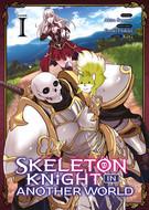 "Akira Sawano (Dessins) , KeG (Chara Design) , Ennki Hakari (Scénariste) ""Skeleton Knight in Another World T1"""