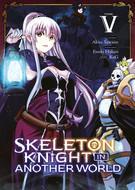 "Akira Sawano (Dessins) , KeG (Chara Design) , Ennki Hakari (Scénariste) ""Skeleton Knight in Another World T5"""