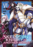 "Akira Sawano (Dessins) , KeG (Chara Design) , Ennki Hakari (Scénariste) ""Skeleton Knight in Another World T6"""