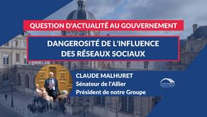 Claude MALHURET : QAG - Dangerosité de l'influence des réseaux sociaux