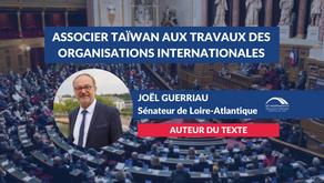 Joël GUERRIAU : Associer Taïwan aux travaux des organisations internationales 1/2 - Introduction