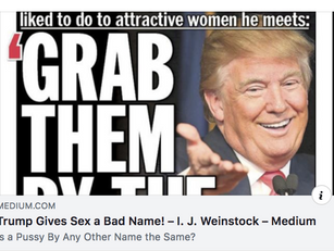 Trump Gives Sex a Bad Name! Is a Pussy By Any Other Name the Same?