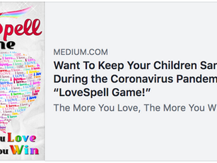 "The Coronavirus Crisis, Children & the ""LoveSpell Game."""