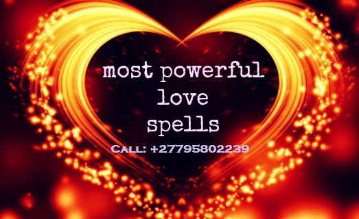 powerful traditional spiritual herbalist healer, Lost Love Spells, Marriage Spells Caster