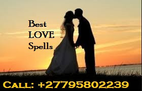 ''+27795802239'' BEST LOST LOVE SPELLS CASTER / TRADITIONAL HEALER in Evaton, Bronberg, Panvlak Gold