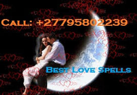 27795802239 BEST TRADITIONAL HEALER / LOST LOVE SPELL CASTER