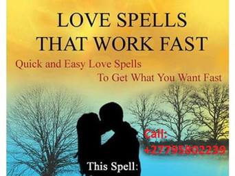 ''+27795802239'' BEST TRADITIONAL HEALER / LOST LOVE SPELLS CASTER in Dili, Quito, Cairo