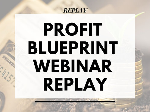 Profit Blueprint Webinar Replay