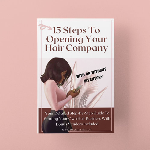 15 Steps To Opening Hair Company +Bonus Vendors Included