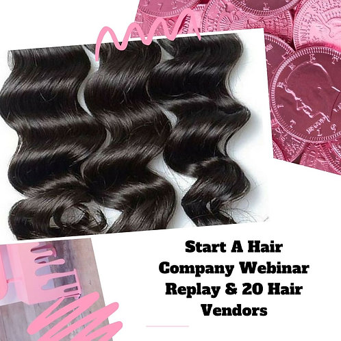 Start A Hair Company 3.0 Webinar Replay & 20 Hair Vendors Booklet