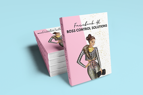 FACEBOOK AD BOSS CONTROL SOLUTIONS EBOOK