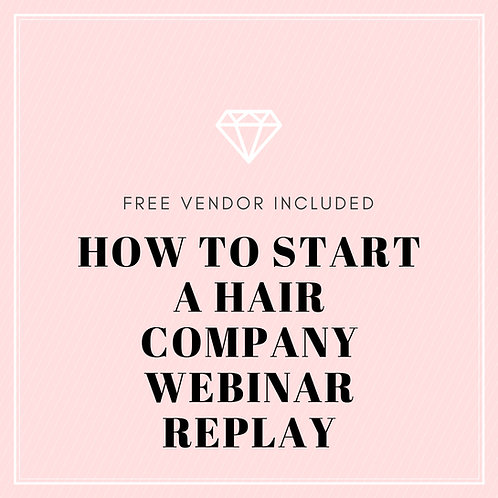 "Start A Hair Company ""Replay"" (FREE Vender Included)"