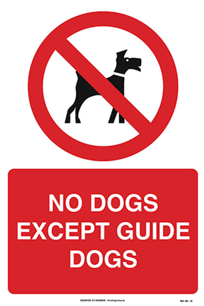 No Dogs Except Guide Dogs SS - 18