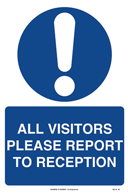 All Visitors Please Report To Reception IS - 36