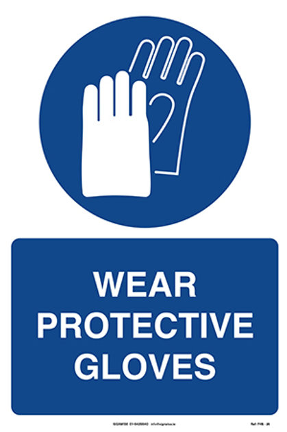 Wear Protective Gloves FHS - 26
