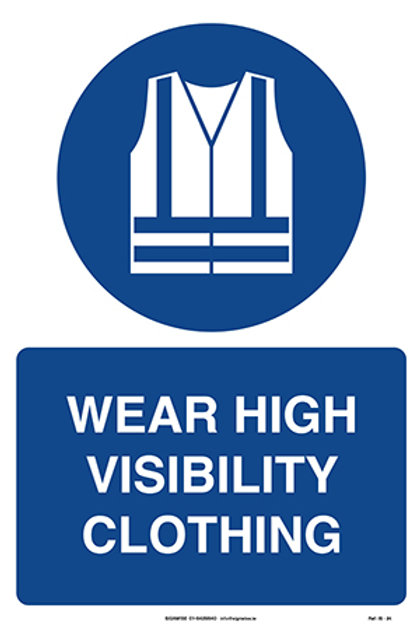 Wear High Visibility Clothing IS - 24