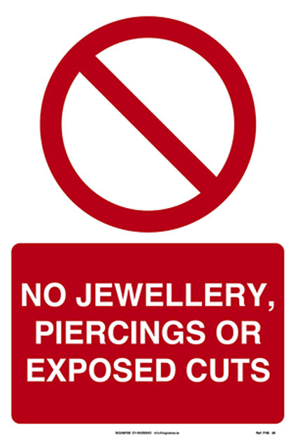 No Jewellery, Piercings or Exposed Cuts FHS - 25