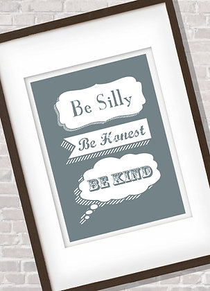 Framed Be Silly Print