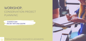 Advert for project design workshops from Vision Wild.