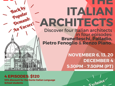 Back by popular demand: A Journey into Italian Culture. Theme: Architecture (starting Nov 6, 2020)