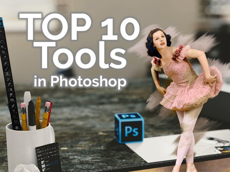 Top 10 Tools in Photoshop You MUST know!