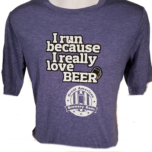 I run because I really love BEER Men's Cut