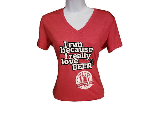 I run because I really love BEER- Women's Cut