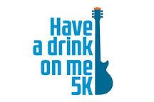 Have a Drink on Me 5k logo