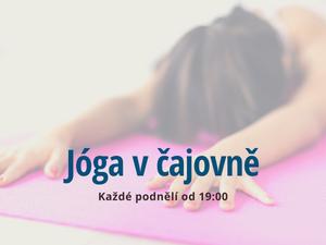 Jóga v čajovně - pondělky od 19:00