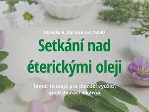 Setkání s éterickými oleji - 10 olejů pro domácí využití, aneb domácí lékárna - 9. 6. od 19:00