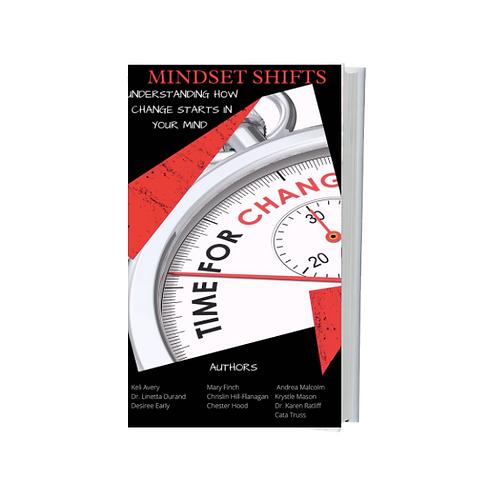Mindset Shifts - Understanding How Change Starts In Your Mind