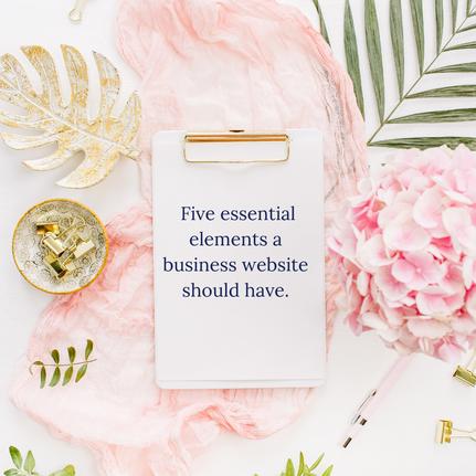 Five essential elements a business website should have.
