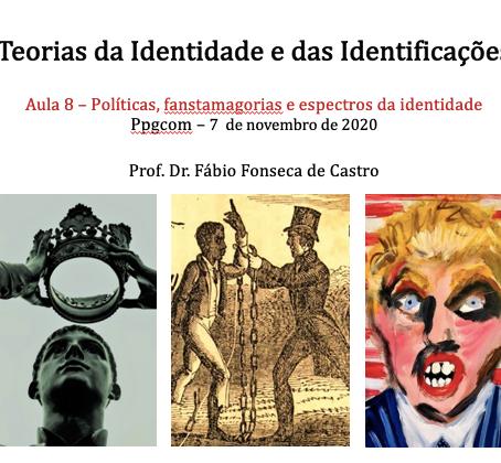Políticas, fantasmagorias e espectros da identidade
