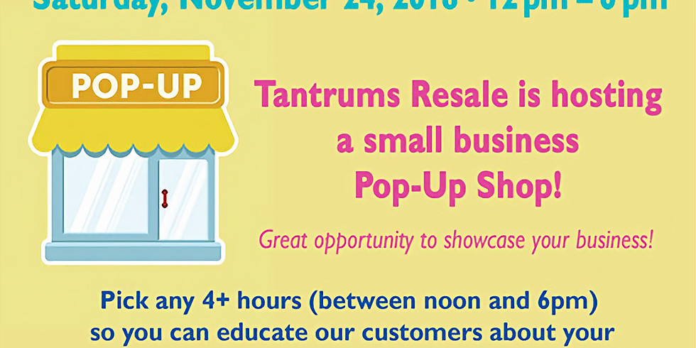Pop-UP/Small Business Saturday @ Tantrums Resale Shop
