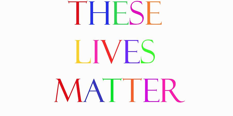 THESE LIVES MATTER