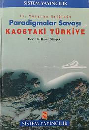 Paradigmalar Savaşı ve Kaostaki Türkiye