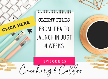 Coaching & Coffee Episode 15: From idea to launch in 4 weeks