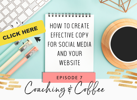Coaching & Coffee Episode 7:  How to create effective copy for social media and your website.