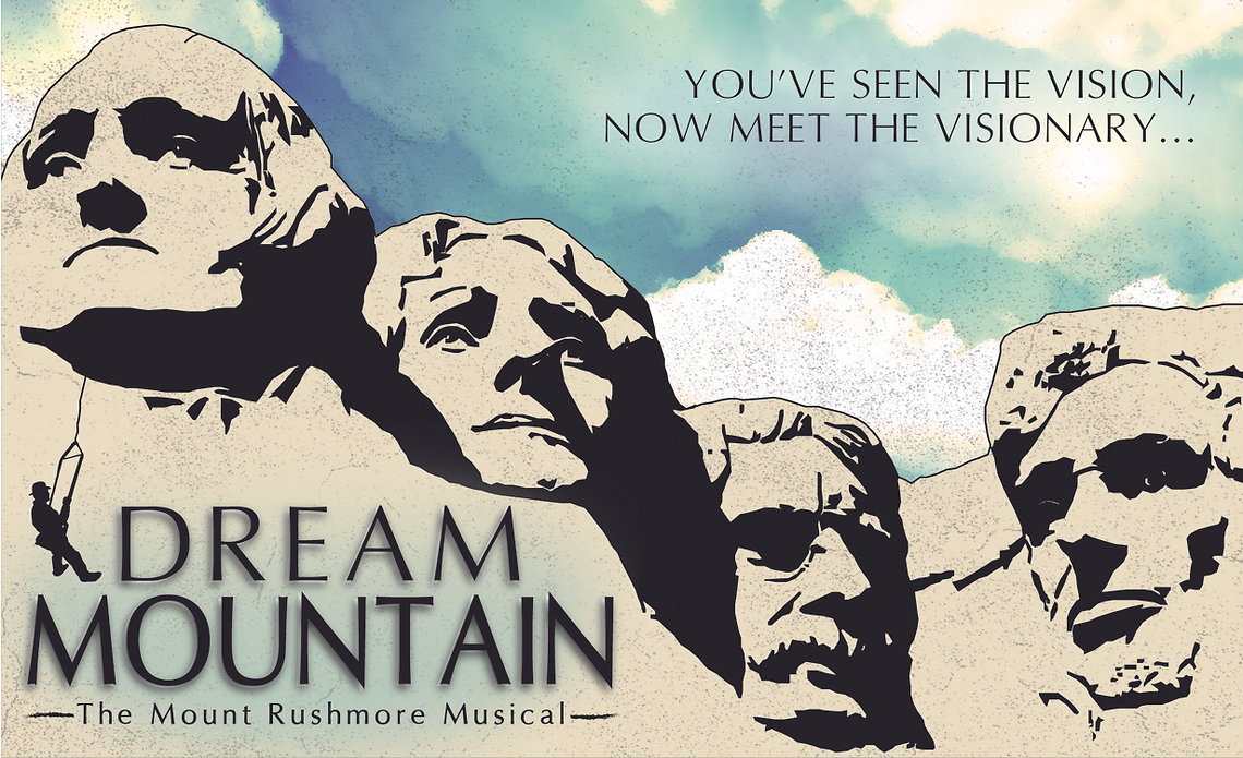 Dream Mountain - The Mount Rushmore Musical