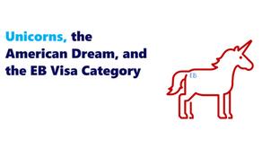 Unicorns, the American Dream, and the EB Visa Category