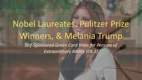 Nobel Laureates, Pulitzer Prize Winners, & Melania Trump: The EB-1 Visa